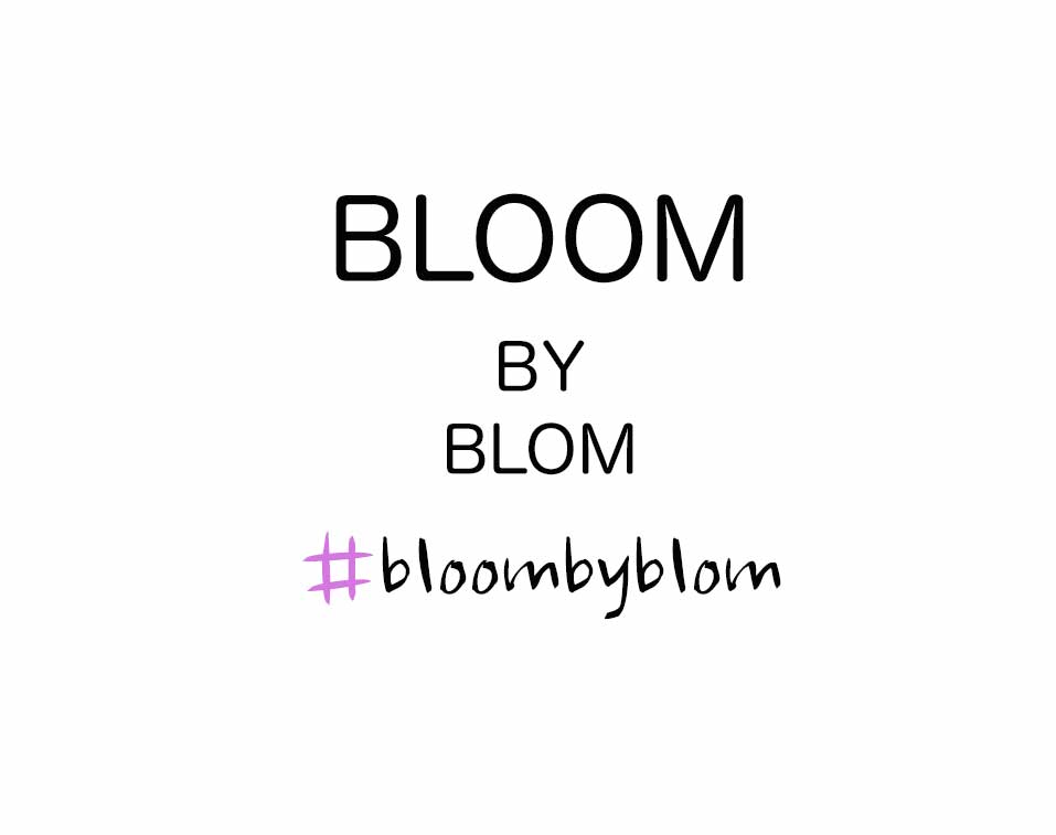 BLOOM BY BLOM